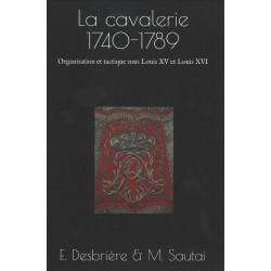 La cavalerie 1740-1789 : organisation et tactique sous Louis XV et Louis XVI