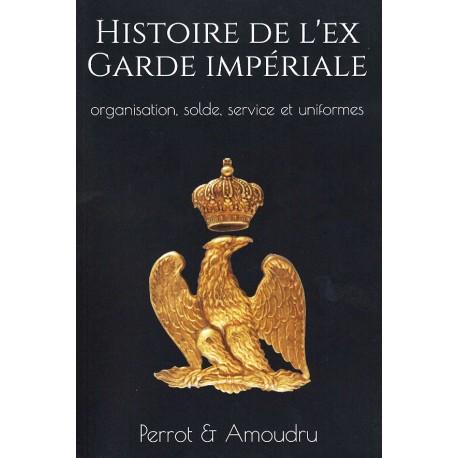 Histoire de l'ex-Garde impériale