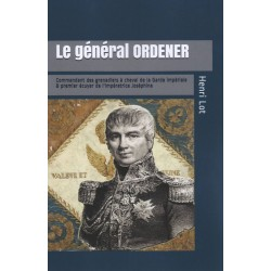 General Ordener: commander of the Guard's mounted grenadiers and first squire of the Empress