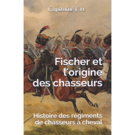 Fischer et l'origine des chasseurs.