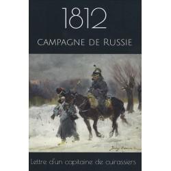 1812 : lettre d'un capitaine de cuirassiers sur la campagne de Russie